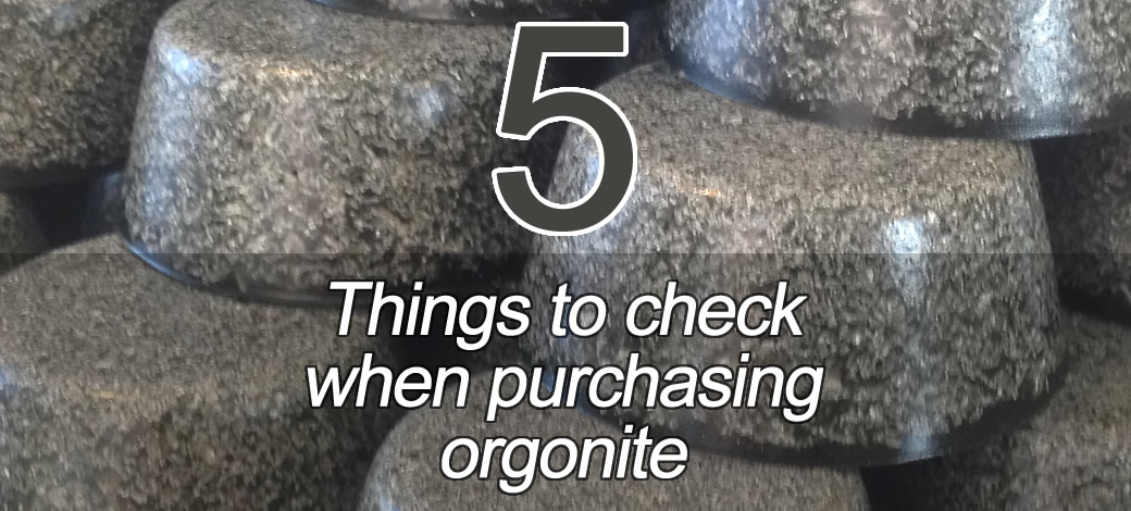5 things to check when purchasing orgonite